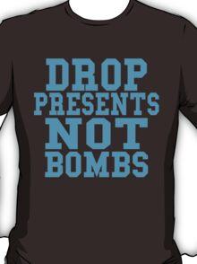 Drop Presents Not Bombs T-Shirt