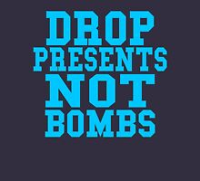 Drop Presents Not Bombs Unisex T-Shirt