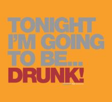 Tonight Im Going To Be Drunk by CarbonClothing