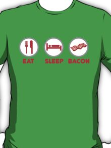 Eat Sleep Bacon T-Shirt