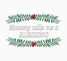 Mommy calls me a blessing Kids Clothes