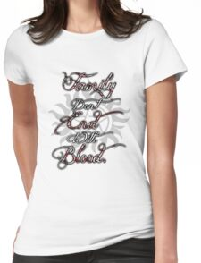Family Don't End With Blood Womens Fitted T-Shirt