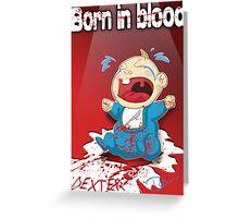 Born In Blood Greeting Card