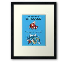 Magikarp Motivation Poster - Struggle! Framed Print