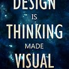 """Design Is Thinking Made Visual"" -- Saul Bass Quote by Shelby Bass"