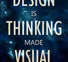 """""""Design Is Thinking Made Visual"""" -- Saul Bass Quote by Shelby Bass"""