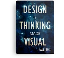 """Design Is Thinking Made Visual"" -- Saul Bass Quote Metal Print"