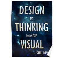 """""""Design Is Thinking Made Visual"""" -- Saul Bass Quote Poster"""
