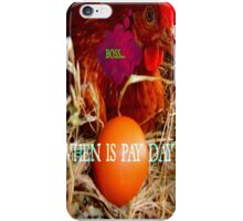 when is pay day...? iPhone Case/Skin