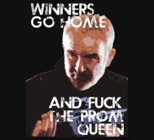 Winners go home and F*** the Prom Queen... by philbo84