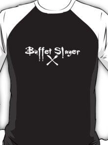 Buffet Slayer T-Shirt