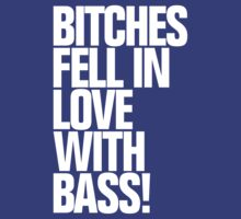 B*** Fell In Love With Bass by DropBass