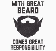 With Great Beard Comes Great Responsibility  by Look Human