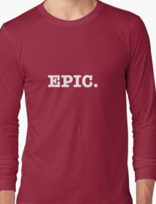 EPIC. <WHITE ON PURPLE> Long Sleeve T-Shirt