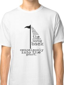 The Great Gastby - So we beat on... Classic T-Shirt