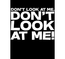 Don't look at me. Don't look at me! Photographic Print