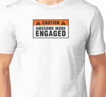 Caution: Awesome mode engaged Unisex T-Shirt