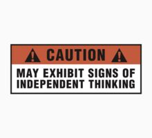 Caution: May exhibit signs of independent thinking (v2) by Zero Dean