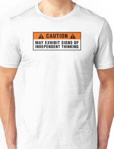Caution: May exhibit signs of independent thinking (v2) Unisex T-Shirt