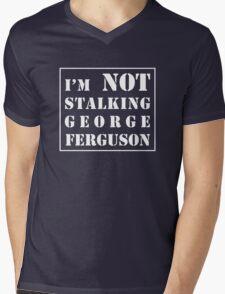 I'm not stalking George Ferguson  Mens V-Neck T-Shirt