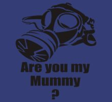 Are You My Mummy? by Trust50