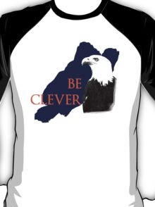 Be Clever T-Shirt