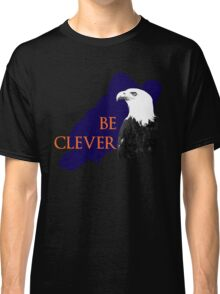 Be Clever Classic T-Shirt