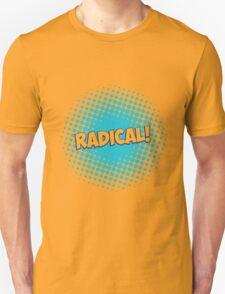 Radical! Unisex T-Shirt