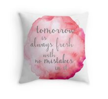 Tomorrow Is Always Fresh Throw Pillow
