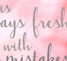 Tomorrow Is Always Fresh Sticker
