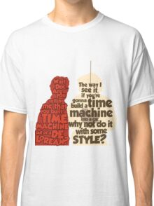 Back to the Future: A Time Machine out of a DeLorean Classic T-Shirt