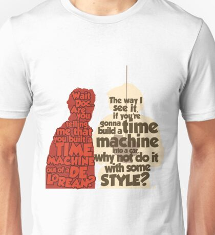 Back to the Future: A Time Machine out of a DeLorean Unisex T-Shirt