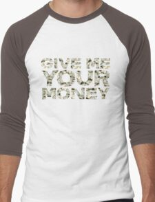 Give me your money Men's Baseball ¾ T-Shirt