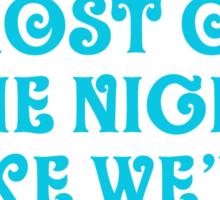 Make the most of it all - Kesha Rose Sebert Sticker