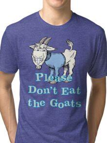 Please Don't Eat the Goats Tri-blend T-Shirt