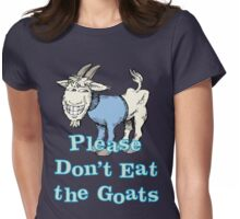 Please Don't Eat the Goats Womens Fitted T-Shirt