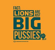 Lions are just big Pussies T-Shirt