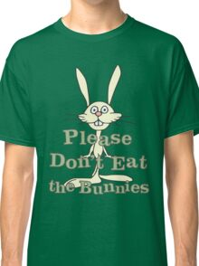 Please Don't Eat the Bunnies Classic T-Shirt