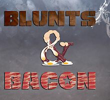 Blunts and Bacon! by Reggies