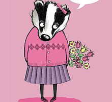 """LOVE YOU"" SWEET BADGER GIRL  by Jane Newland"