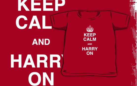 Keep Calm and Harry On - (A Right Royal T Shirt!) by BlueShift