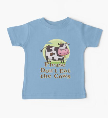 Please Don't Eat the Cows Baby Tee