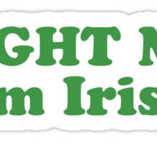 Fight Me Im Irish St Patricks Day Sticker