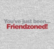 You've Just Been Friendzoned Kids Clothes