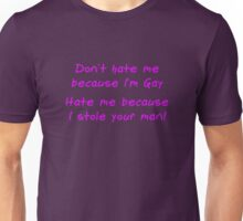 Don't Hate Me Because im Gay Unisex T-Shirt
