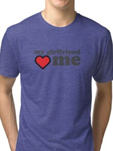 My Girlfriend Loves Me Valentines Day Tri-blend T-Shirt