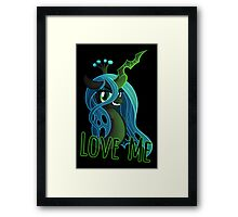 LOVE ME Chrysalis Poster (My Little Pony: Friendship is Magic) Framed Print