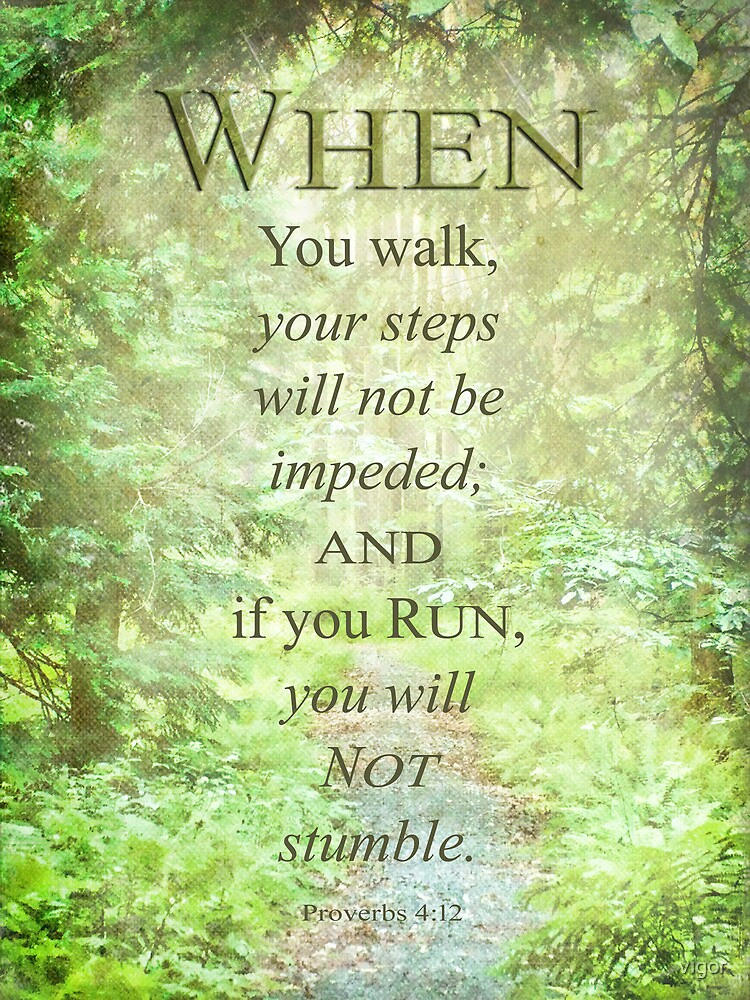 When you walk-Proverbs 4:12 by vigor