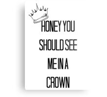 Honey You Should See Me In A Crown Metal Print