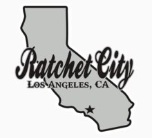 Los Angeles, CA Ratchet City  by DWPickett